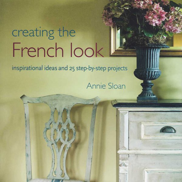 Annie Sloan Book Creating the French Look